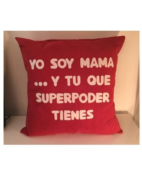 YO SOY MAMA Y TU QUE SUPER PODER...