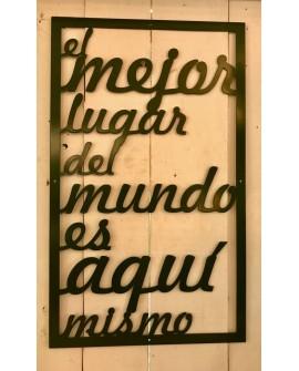 """cartel """"el mejor lugar del mundo es aquí mismo"""""""